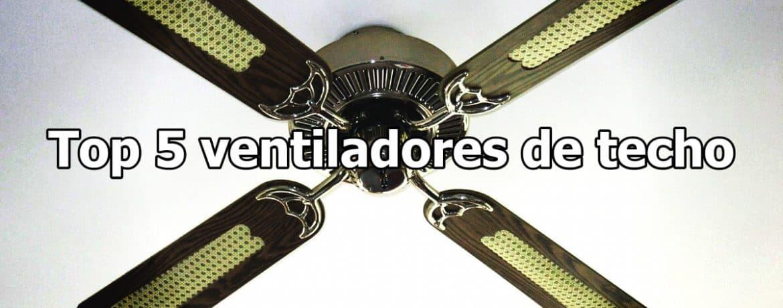 Top 5 ventiladores de techo