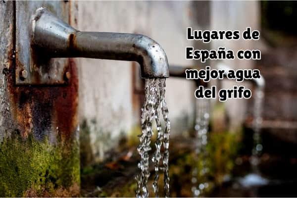 Lugares de España con mejor agua del grifo