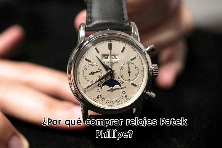 Por qué comprar relojes Patek Phillipe