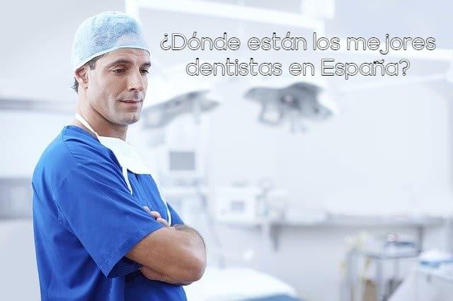 Dónde están los mejores dentistas en España