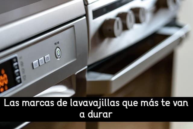 Las marcas de lavavajillas que más te van a durar